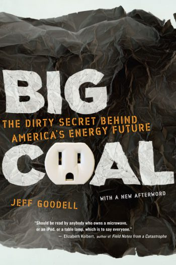 Big Coal: The Dirty Secret Behind America's Energy Future