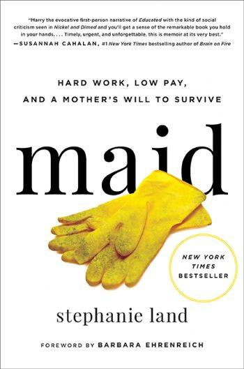 Maid:Hard Work, Low Pay, and a Mother's Will to Survive