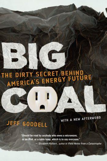 Big Coal: The Dirty Secret Behind America's Energy Future